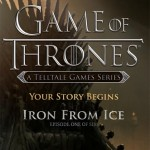 Game of Thrones: Episode One — Iron From Ice